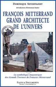 Dominique_Setzepfandt_Francois_Mitterand_Grand_Architecte_de_l_Univers